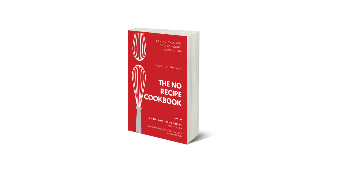 The No Recipe Cookbook by Dr Samantha Pillay